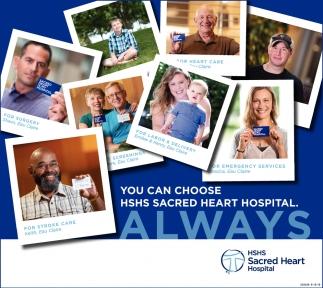 You Can Choose HSHS Sacred Heart Hospital