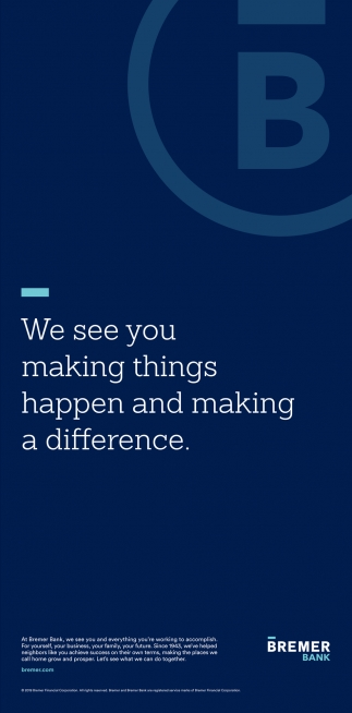 We See You Making things Happen and Making a Difference